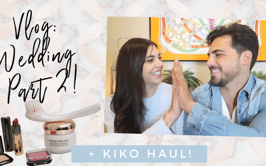 Video: The day before our Italian wedding + Kiko Haul